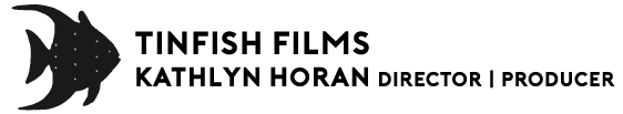 TinFish Films | Kathlyn Horan